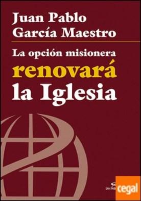 La opción misionera renovará la Iglesia