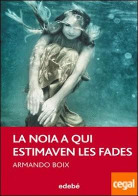 La noia a qui estimaven les fades, de Armando Boix