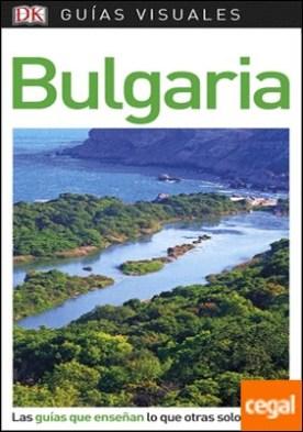 Guía Visual Bulgaria . Las guías que enseñan lo que otras solo cuentan