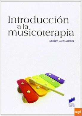 Introducción a la musicoterapia por Lucas Arranz, Miriam PDF