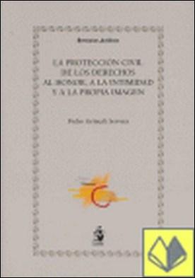 La Protección Civil de los Derechos al Honor, a la Intimidad y a la Propia Image . LA PROPIA IMAGEN por Pedro Grimalt Servera PDF