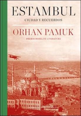 Estambul (edición definitiva con 250 nuevas fotografías). Ciudad y recuerdos