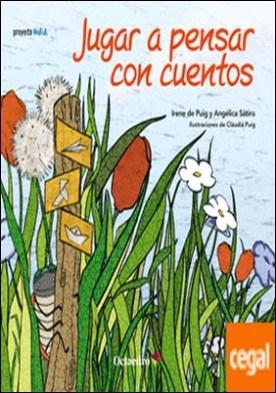 Jugar a pensar con cuentos (Cuento 4-5 años) . (CUENTOS 4-5 AÑOS)