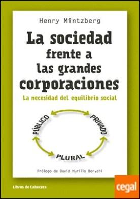La sociedad frente a las grandes corporaciones . La necesidad del equilibrio social por Mintzberg, Henry PDF