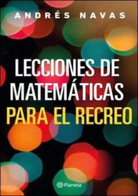 Lecciones de matemáticas para el recreo por Andrés Navas PDF