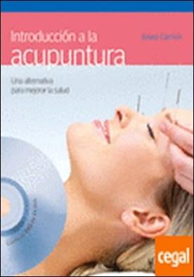 Introducción a la acupuntura (+DVD) . Una alternativa para mejorar salud