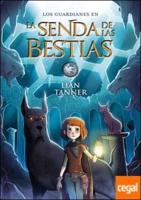 La Senda de las Bestias . Los guardianes, libro III