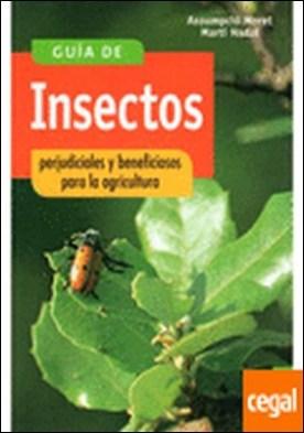 Guía de insectos perjudiciales y beneficiosos para la agricultura