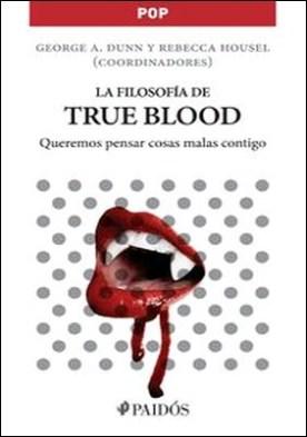 La filosofía de True Blood. Queremos pensar cosas malas contigo
