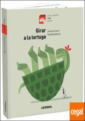 Girar a la tortuga por Isern Iñigo, Susanna PDF
