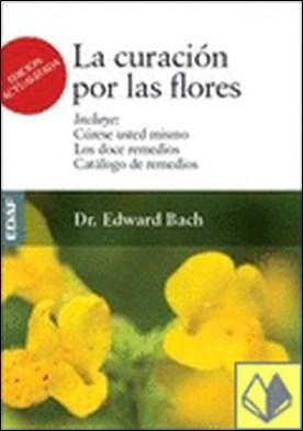 La curación por las flores . Cúrese usted mismo. Los doce remedios. Repertorio de remedios