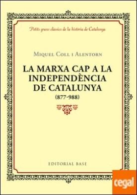 La marxa cap a la independència de Catalunya (877-988)