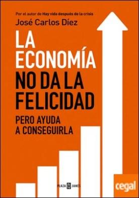 La economía no da la felicidad . pero ayuda a conseguirla