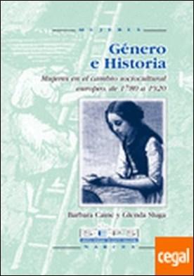 Género e Historia . Mujeres en el cambio sociocultural europeo, de 1780 a 1920