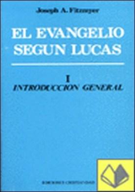 Evangelio según Lucas, el. T. 1 . Introducción general
