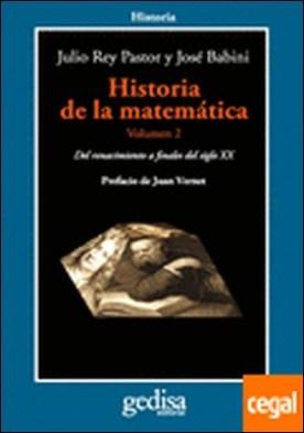 Historia de la matemática. Volumen 2 . Del Renacimiento a finales del siglo XX