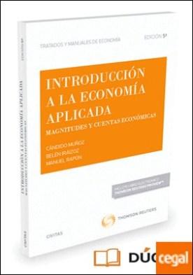 Introducción a la economía aplicada (Papel + e-book) . Magnitudes y cuentas económicas por Iráizoz, Belén