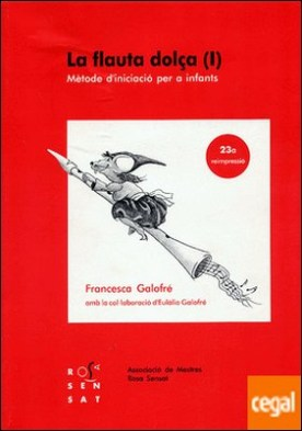 La flauta dolça I . Mètode d'iniciació per a infants