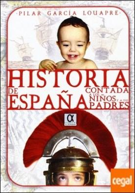 Historia de España contada a los niños y a sus padres por García Louapre, Pilar