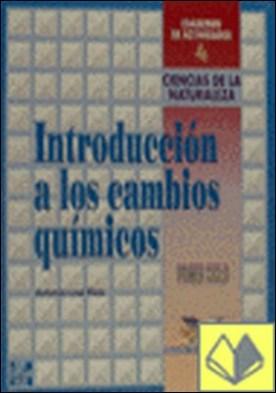 Introducción a los cambios químicos . ciencias de la naturaleza, ESO, 1 ciclo. Cuaderno de actividades 4