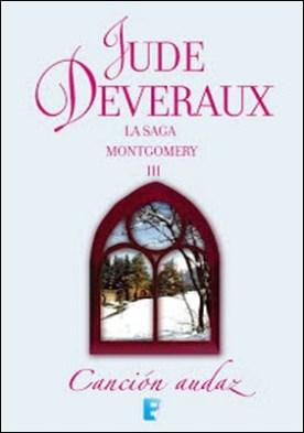 Canción audaz (La saga Montgomery 3): La Saga Montgomery III por Jude Deveraux PDF