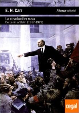 La revolución rusa . De Lenin a Stalin, 1917-1929