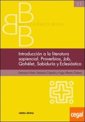 Introducción a la literatura sapiencial. Proverbios, Job, Qohelet, Sabiduría, Eclesiástico por Cepeda Salazar, Antonino PDF