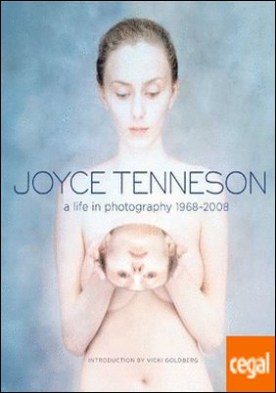 Joyce Tenneson. a Life In Photography 1968 2008