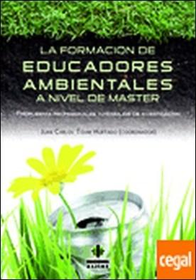 La formación de educadores ambientales a nivel de máster . propuestas profesionales y trabajos de investigación por Tójar Hurtado, Juan Carlos PDF