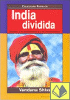 India dividida . Asedio a la diversidad y a la democracia