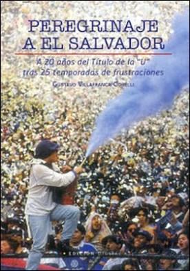 Peregrinaje a El Salvador: A 20 años del Título de la