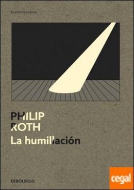 La humillación por Roth, Philip