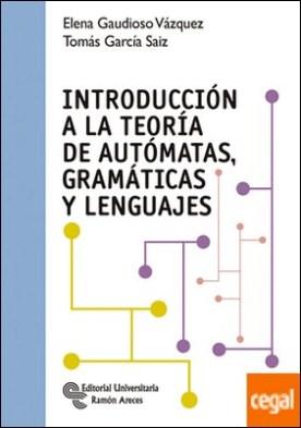 Introducción a la teoría de autómatas, gramáticas y lenguajes por Gaudioso Vázquez, Elena