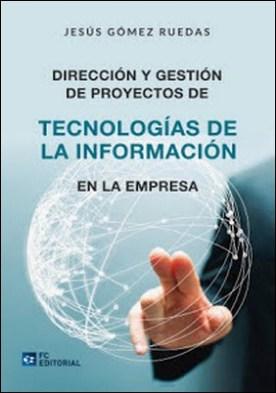 Dirección y gestión de Proyectos de Tecnologías de la Información en la Empresa