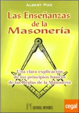 Las enseñanzas de la masonería . una ayuda a la humanidad para cultivar la libertad, la amistad y el carácter