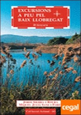 Excursions a peu pel Baix Llobregat . 20 itineraris