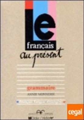 FRANÇAIS AU PRESENT, GRAMMAIRE