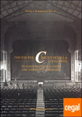 Inicios del cine en Sevilla (1896-1906). . De la presentación en la ciudad a las exhibiciones continuadas