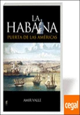 La Habana . puerta de las Américas por Amir Valle PDF