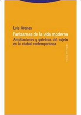 Fantasmas de la vida moderna por Luis Arenas PDF
