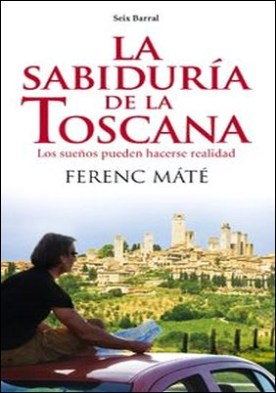 La sabiduría de la Toscana