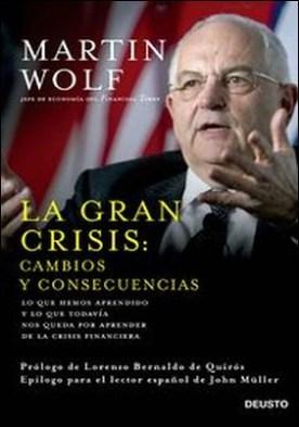 La gran crisis: cambios y consecuencias. Lo que hemos aprendido y lo que todavía nos queda por aprender de la crisis financiera