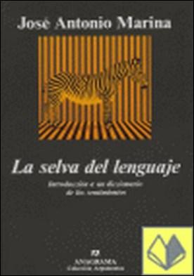 La selva del lenguaje . Introducción a un diccionario de los sentimientos