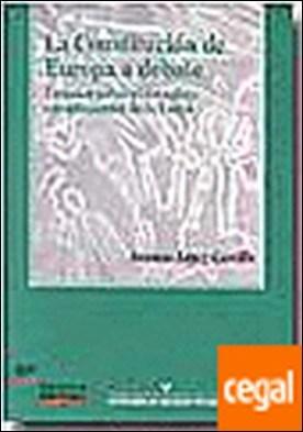 La Constitución de Europa a debate . Estudios sobre el Complejo Constitucional de la Unión