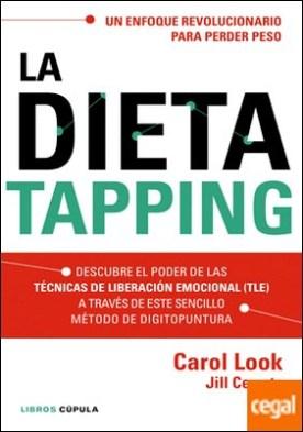 La dieta tapping . Descubre el poder de las técnicas de liberación emocional (TLE) a través de este sencillo método de digitopuntura
