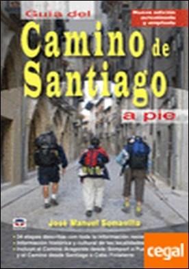 GUÍA DEL CAMINO DE SANTIAGO A PIE . NUEVA EDICION ACTUALIZADA Y AMPLIADA 2009