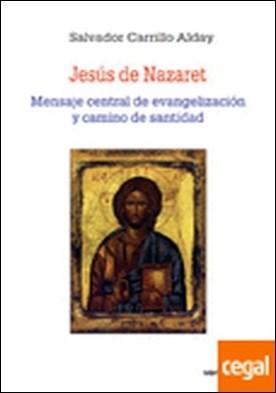 Jesús de Nazaret . Su vida a partir de los cuatro evangelios