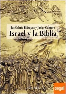 Israel y la Biblia . Recientes aportaciones de la arqueología y de la historiografía a la historicidad de la Biblia