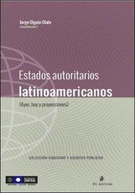 Estados autoritarios latinoamericanos (ayer, hoy y proyecciones)