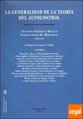La generalidad de la teoría del autocontrol . Una primera extensión de la teoría general del delito a los países de habla hispana por Serrano Maíllo, Alfonso